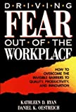 img - for Driving Fear Out of the Workplace: How to Overcome the Invisible Barriers to Quality, Productivity, and Innovation (The Jossey-Bass Management Serie) by Kathleen D. Ryan (1993-02-24) book / textbook / text book