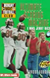 NFL Monday Night Football Club: Ultimate Scoring Machine - Book #5: I Was Jerry Rice