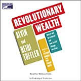 img - for Revolutionary Wealth: How It Will Be Created and How It Will Change Our Lives book / textbook / text book