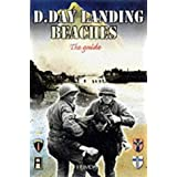 The D-day Landing Beaches: The Guideby Georges Bernage