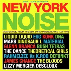 New York noise (Dance music from the New York underground 1978-1982)