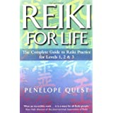 Reiki For Life: The complete guide to reiki practice for levels 1, 2 & 3: The Essential Guide to Reiki Practiceby Penelope Quest