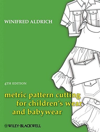 Metric Pattern Cutting for Children's Wear and Babywear: From Birth to 14 Years