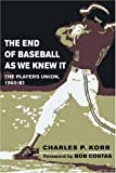 The End of Baseball As We Knew It: The Players Union, 1960-81 (Sport and Society)