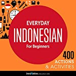 Everyday Indonesian for Beginners - 400 Actions & Activities |  Innovative Language Learning