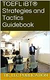 TOEFL iBT® Strategies and Tactics Guidebook (English Edition)