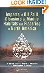 Impacts of Oil Spill Disasters on Mar...