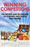 Winning Competitions: The Secrets and Techniques Of A Highly-Successful Prize Winner (Greatest Guides)