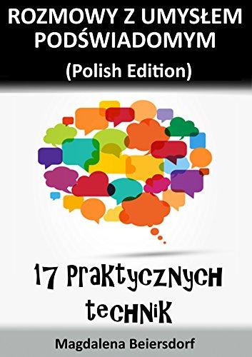 rozmowy-z-umyslem-podswiadomym-polish-edition-17-praktycznych-technik-english-edition