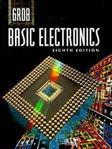 Grob: Basic Electronics (Electronics Books Series) from McGraw-Hill Science/Engineering/Math