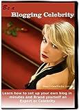 Be a Blogging Celebrity