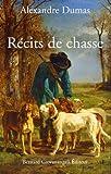 echange, troc Alexandre Dumas - Récits en chasse