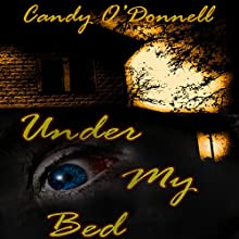 Under My Bed (       UNABRIDGED) by Candy O'Donnell Narrated by Kenneth Williams