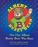 The Day Albert Buzzy Bear Was Boss