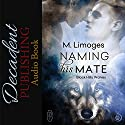 Naming His Mate: Black Hills Wolves, Book 17 Audiobook by M. Limoges Narrated by Dan Shorewood