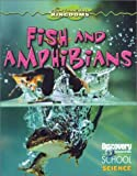 Fish and Amphibians (Discovery Channel School Science) (0836832124) by Freely, Kathy
