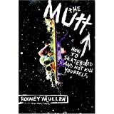 The Mutt: How to Skateboard and Not Kill Yourself ~ Sean Mortimer