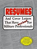 img - for Resumes and Cover Letters That Have Worked for Military Professionals (Anne McKinney Career) book / textbook / text book