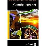 Puente aéreo: Lecturas fáciles en español - Nivel 3 (Lecturas graduadas)