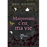 Maintenant, c&#39;est ma viepar Meg Rosoff