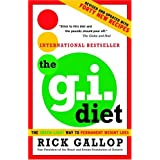The G.I. Diet: the Green-Light Way to Permanent Weight Loss (Revised and Updated With Forty New Recipes)by Rick Gallop