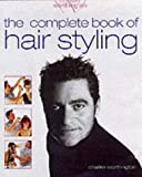 Charles Worthington: The Complete Book of Hair Styling
