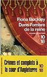 Les Enquêtes de Dame Ursula Blanchard, tome 1 : Dans l'ombre de la reine par Buckley