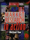 img - for Market Research In Action book / textbook / text book