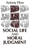 Social Life and Moral Judgment (0765801558) by Flew, Antony