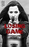 Losing Game: Zwischen Liebe und Gesetz
