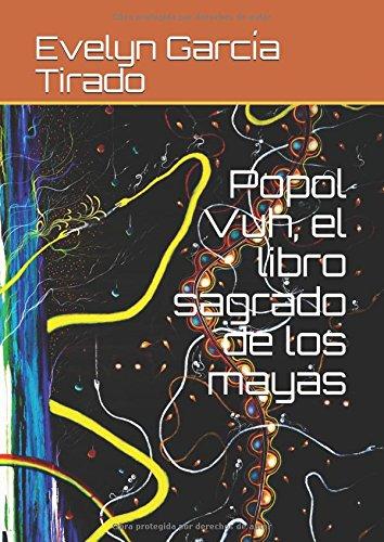 Popol Vuh, el libro sagrado de los mayas  [Garcia Tirado, Evelyn] (Tapa Blanda)