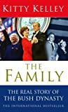The Family: The Real Story of the Bush Dynasty (0553814230) by Kelley, Kitty