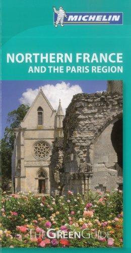 Michelin Green Guide Northern France & Paris Region (Green Guide/Michelin)
