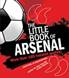 The Little Book of Arsenal (Little Book of Football)