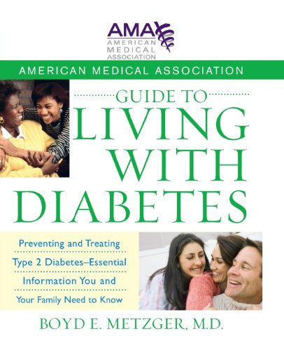 American Medical Association Guide to Living with Diabetes: Preventing and Treating Type 2 Diabetes - Essential Informat