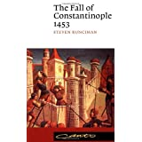 The Fall of Constantinople 1453 (Canto) ~ Steven Runciman