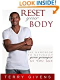 Reset Your Body: The Handbook to Naturally Grow Younger as You Age
