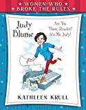 Women Who Broke the Rules: Judy Blume by Kathleen Krull