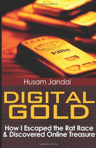 digital-gold-how-i-escaped-the-rat-race-and-discovered-online-treasure
