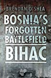 img - for Bosnia's Bloody Battlefield: Bihac book / textbook / text book