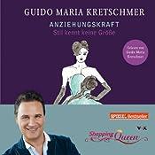 Anziehungskraft: Stil kennt keine Größe (       ungekürzt) von Guido Maria Kretschmer Gesprochen von: Guido Maria Kretschmer