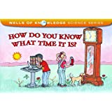 How Do You Know What Time It Is? (Albert Whitman Prairie Books)