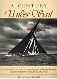 img - for A Century Under Sail: Selected Photographs book / textbook / text book