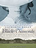 img - for Black Diamonds: The Downfall of an Aristocratic Dynasty and the Fifty Years That Changed England book / textbook / text book