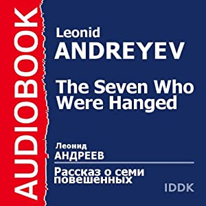 The Seven Who Were Hanged [Russian Edition] | [Leonid Nikolaievich Andreyev]