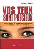 echange, troc Petra Kunze - Vos yeux sont précieux : Les protéger et prévenir les maladies avec les médecines naturelles (1CD audio)