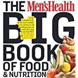 The Men's Health Big Book of Food & Nutrition: Your completely delicious guide to eating well, looking great, and staying lean for life!by Joel Weber