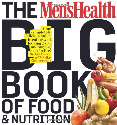 The Men'S Health Big Book Of Food & Nutrition: Your Completely Delicious Guide To Eating Well, Looking Great, And Staying Lean For Life! front-459675