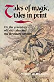 Willem de Blécourt Tales of Magic, Tales in Print: on the Genealogy of Fairy Tales and the Brothers Grimm