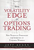 img - for The Volatility Edge in Options Trading: New Technical Strategies for Investing in Unstable Markets book / textbook / text book